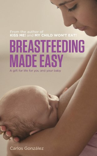 Breastfeeding Made Easy: A gift for life for you and your baby (English Edition)