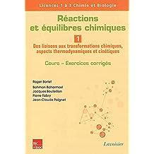 Reactions et Equilibres Chimiques Vol.1: des Liaisons Aux Transfo