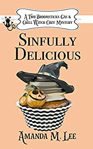 Sinfully Delicious (A Two Broomsticks Gas & Grill Witch Cozy Mystery Boo