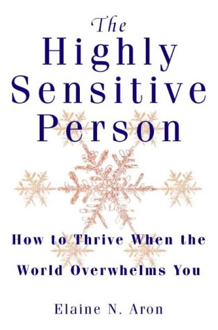 Download The Highly Sensitive Person: How to Surivive and