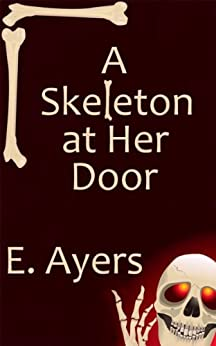 A Skeleton at Her Door by [Ayers, E.]