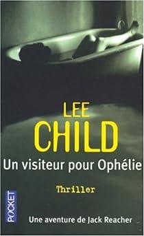 Jack Reacher, tome 4 : Un visiteur pour Ophélie par Child