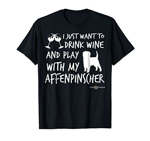 Funny Affenpinscher T-shirt Drink wine and play