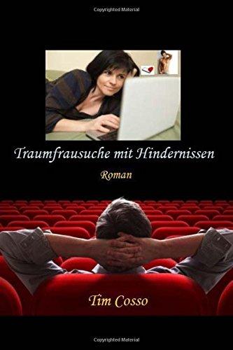 Traumfrausuche mit Hindernissen: Roman