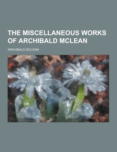 The Miscellaneous Works of Archibald McLean
