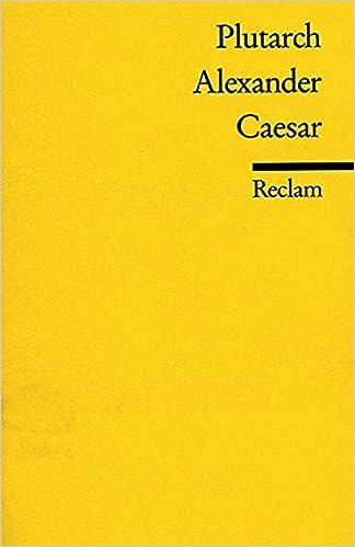 alexander caesar reclams universal bibliothek amazonde plutarch bcher - Alexander Der Groe Lebenslauf