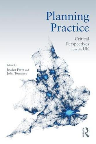 Planning Practice: Critical Perspectives from the UK