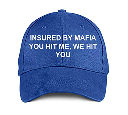 Product Express INSURED by Mafia You HIT ME, WE HIT You Blue Embroidered Hat Adjustable Caps]()