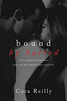 Bound By Hatred (Born in Blood Mafia Chronicles Book 3) by [Reilly, Cora]