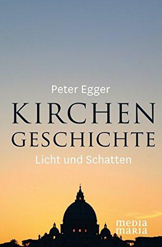 Kirchengeschichte: Licht und Schatten