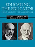 Educating the Educator, Scott L. Arnett and Susan R. Burns, 1432721194