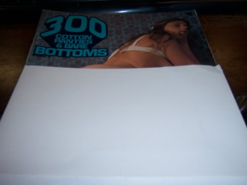 300 Cotton Panties & Bare Bottoms Number 10 Adult Magazine Ripe, ROund and Ready ()