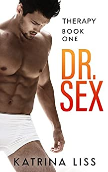 Therapy (Dr Sex Series Book 1) by [Liss, Katrina]