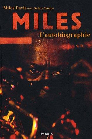 Miles : L'autobiographie ~ Miles Davis, Quincy Troupe, Pierre-Jean Crittin