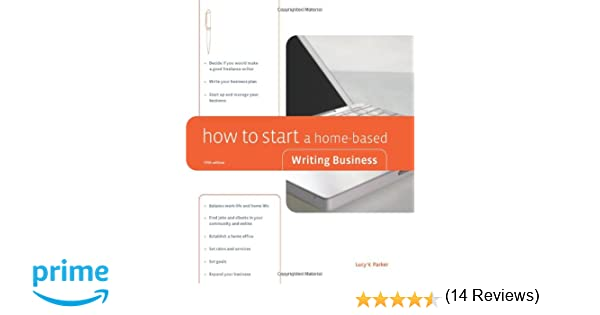 How to Start a Home-Based Writing Business (Home-Based Business ...
