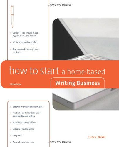 How to Start a Home-Based Writing Business (Home-Based Business Series)
