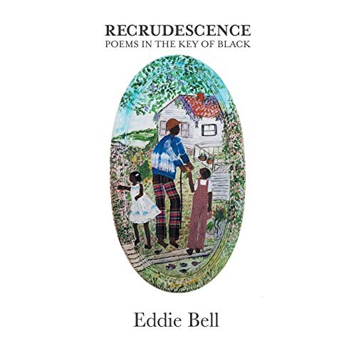 Recrudescence: Poems in the Key of Black