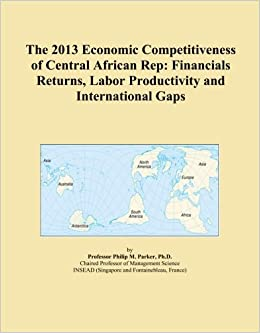 The 2013 Economic Competitiveness of Central African Rep: Financials Returns, Labor Productivity and International Gaps