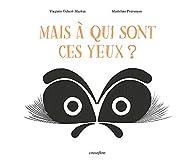 Mais à qui sont ces yeux ? par Virginie Gobert-Martin