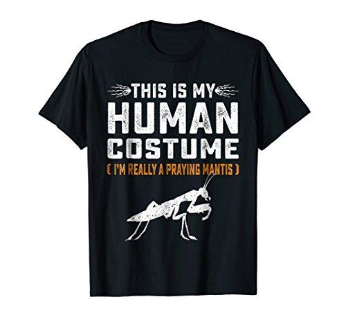 This Is My Human Costume Shirt Praying mantis Family Animals