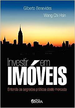 Book Investir em Imóveis. Entenda os Segredos Práticos deste Mercado (Em Portuguese do Brasil)