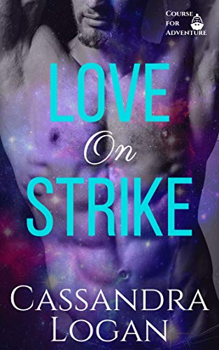 Love on Strike: A Scifi Romance (Course for Adventure Book 2)