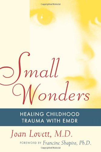 Download Small Wonders: Healing Childhood Trauma With EMDR pdf