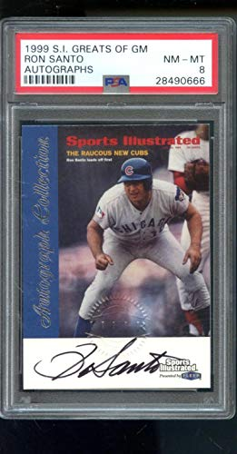 (1999 Fleer Sports Illustrated Greats Of Game Ron Santo Autograph AUTO Card PSA 8)