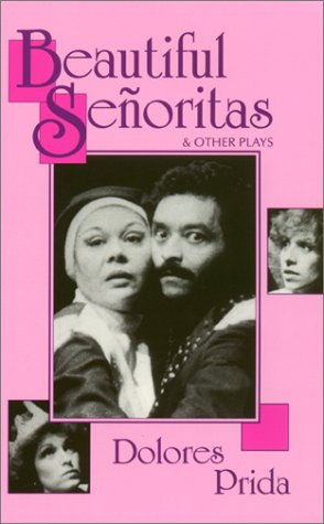Beautiful Seoritas & Other Plays (Inglés) Tapa blanda – 1 ene 1990 Dolores Prida Delores Prida Judith Weiss ARTE PUBLICO PR