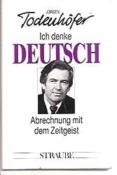 Ich denke deutsch. Abrechnung mit dem Zeitgeist