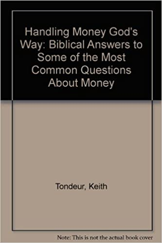 Handling Money God's Way: Biblical Answers to Some of the Most Common Questions About Money