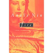"""Fire: From """"A Journal of Love"""" The Unexpurgated Diary of Anaïs Nin, 1934-1938"""