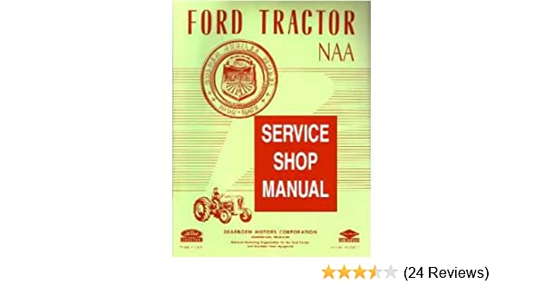 amazon com 1953 1954 1955 ford tractor model naa service manual rh amazon com Yamaha Service Manuals PDF 12H802 Manual