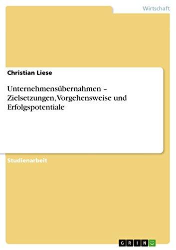 Download Unternehmensübernahmen – Zielsetzungen, Vorgehensweise und Erfolgspotentiale (German Edition) Pdf