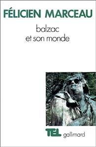 Balzac et son monde par Félicien Marceau