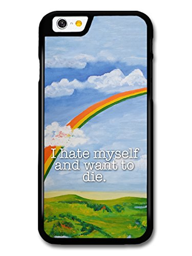 Funny Cute Goth Grunge I hate Myself and Want to Die Quote with Rainbow case for iPhone 6 6S