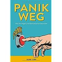 Panik weg: Wie Sie Angst und Panikattacken beenden