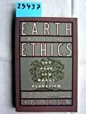 Earth and Other Ethics : The Case for Moral Pluralism, Stone, Christopher D., 0060914866