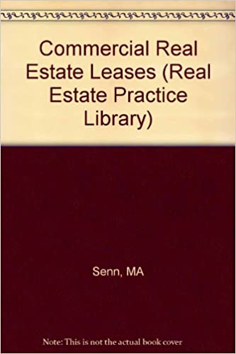 Commercial Real Estate Leases: Preparation and Negotiation