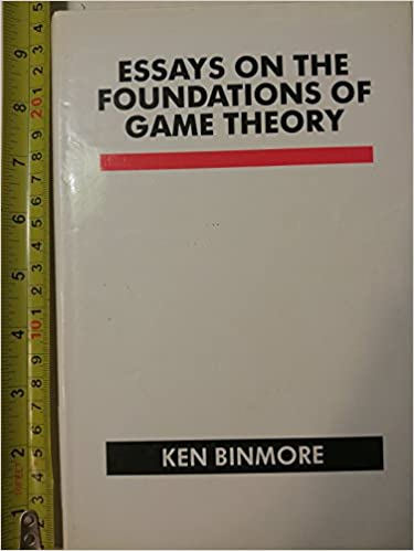 essays on the foundations of game theory k g binmore  essays on the foundations of game theory k g binmore 9780631168669 com books