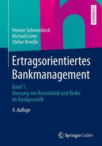 Ertragsorientiertes Bankmanagement: Band 1: Messung von Rentabilität und Risiko im Bankgeschäft Gebundenes Buch – 9. Mai 2014 Henner Schierenbeck Michael Lister Stefan Kirmße Springer Gabler