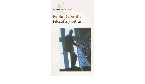 Filosofia y Letras (Spanish Edition): Pablo de Santis: 9789507313530: Amazon.com: Books