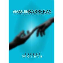 AMAR SIN BARRERAS: Cuando amar está prohibido (Spanish Edition)