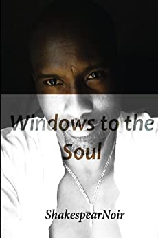 Windows To the Soul by [Noir, Shakespear]