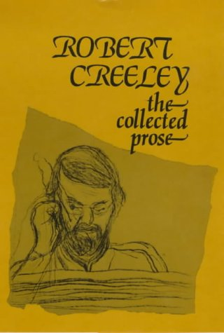 Read Online The Collected Prose of Robert Creeley (Signed Edition) ebook