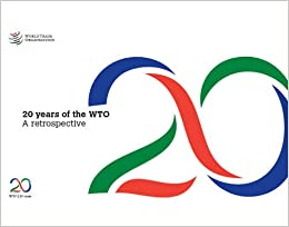20 Years Of The WTO: A Retrospective