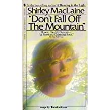 Don't Fall Off the Mountain by Shirley MacLaine (1985-02-01)