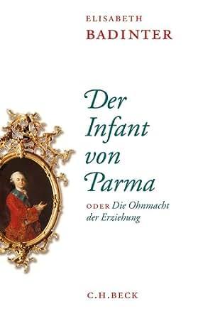 Der Infant von Parma: oder Die Ohnmacht der Erziehung (German Edition)