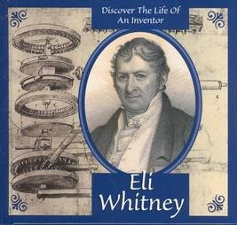 Eli Whitney (Discover the Life of an Inventor)