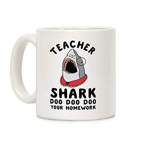 LookHUMAN Teacher Shark Doo Doo Doo Your Homework White 11 Ounce Ceramic Coffee Mug]()